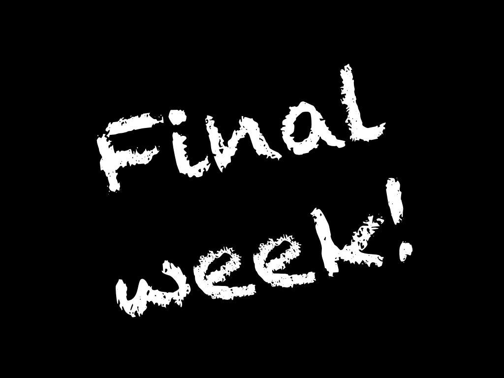 Final week.001