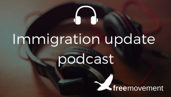 Immigration update podcast, episode 54