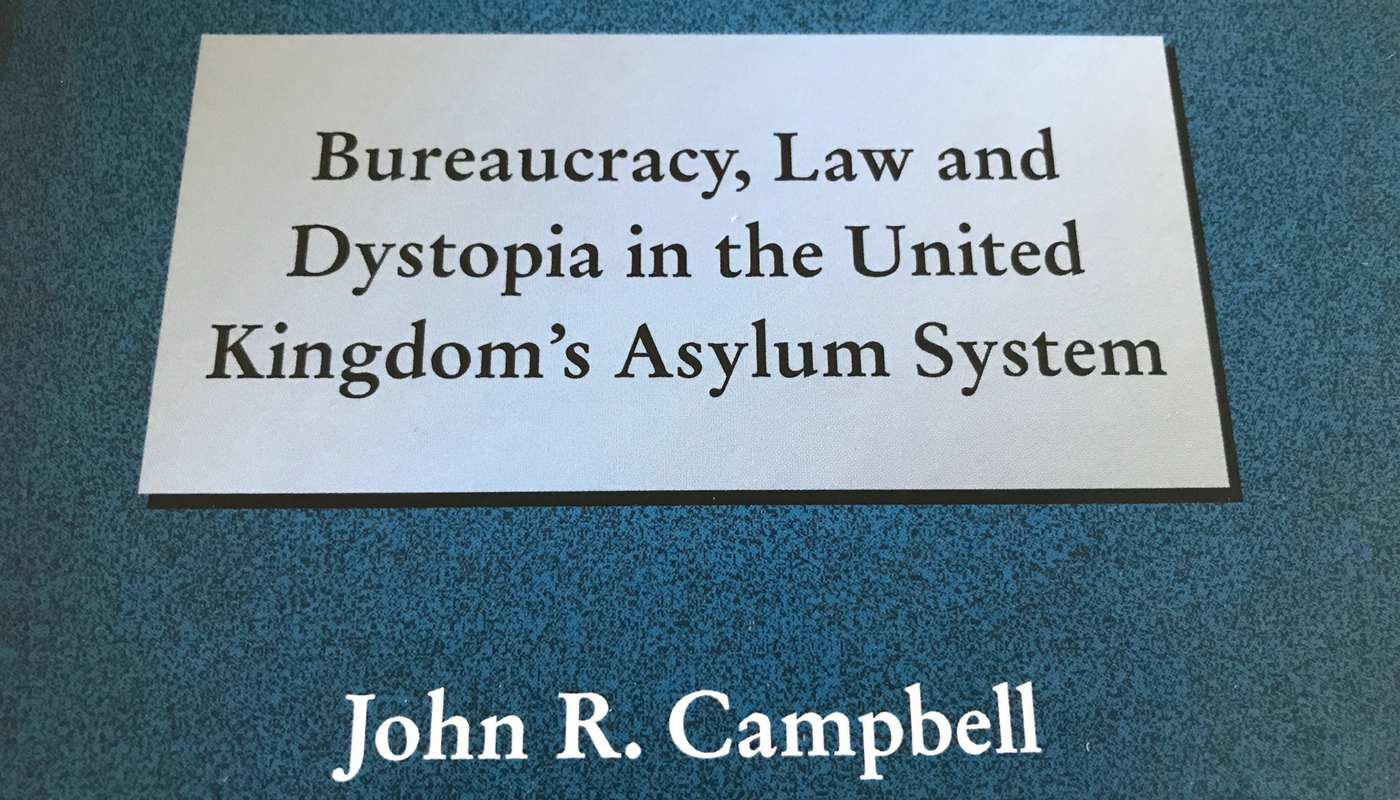Book review: Bureaucracy, Law and Dystopia in the United Kingdom's Asylum System by John Campbell