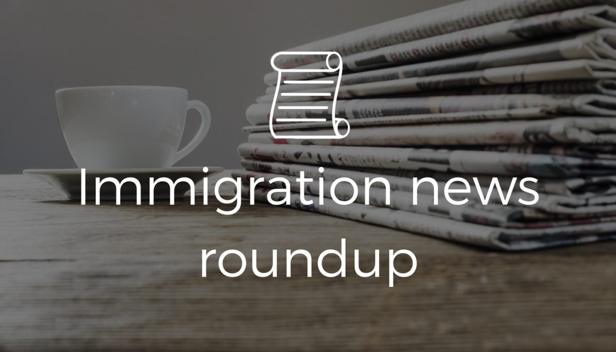 In case you missed it: the week in immigration news