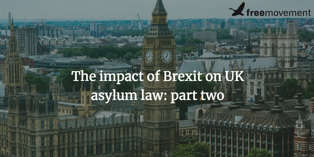The impact of Brexit on UK asylum law: part two