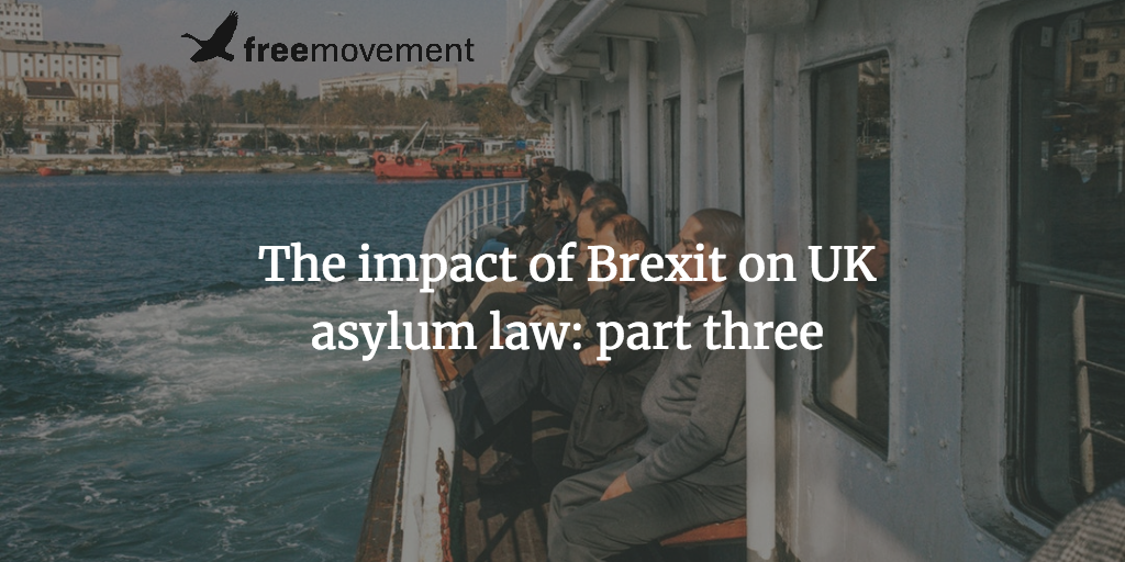 The impact of Brexit on UK asylum law: part three