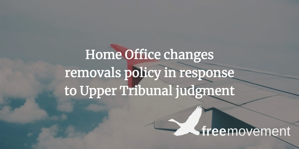 Home Office further amends removals policy in response to Upper Tribunal judgment