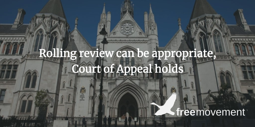 Rolling review can be appropriate, Court of Appeal holds