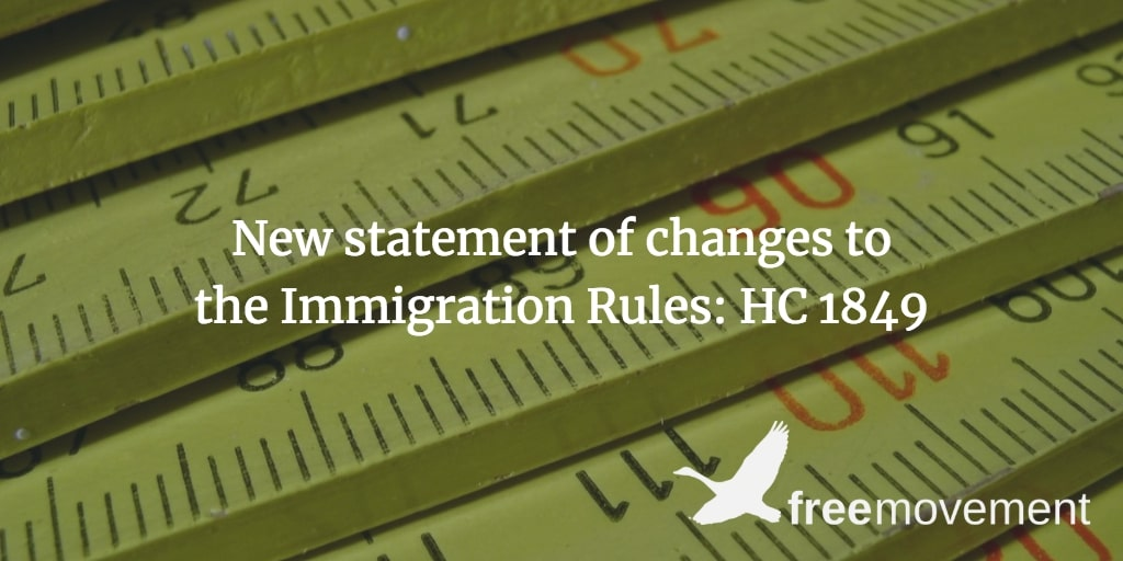New statement of changes to the Immigration Rules: HC 1849