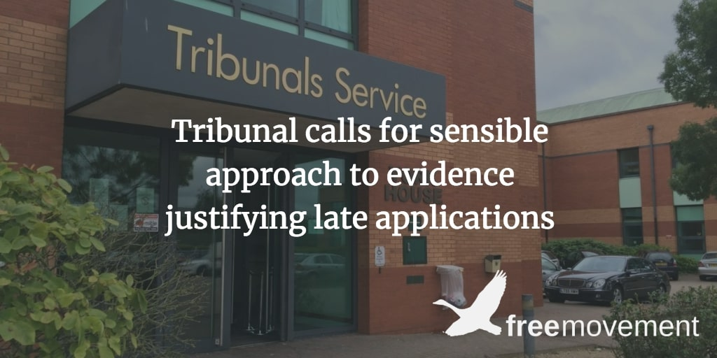 Tribunal calls for sensible approach to evidence justifying late applications