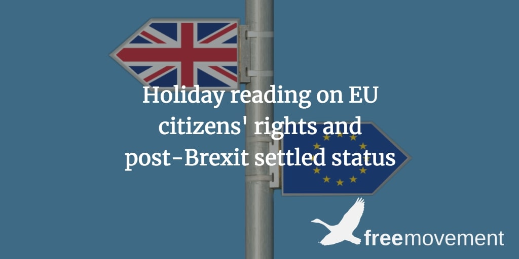 Some holiday reading on EU citizens' rights and post-Brexit settled status