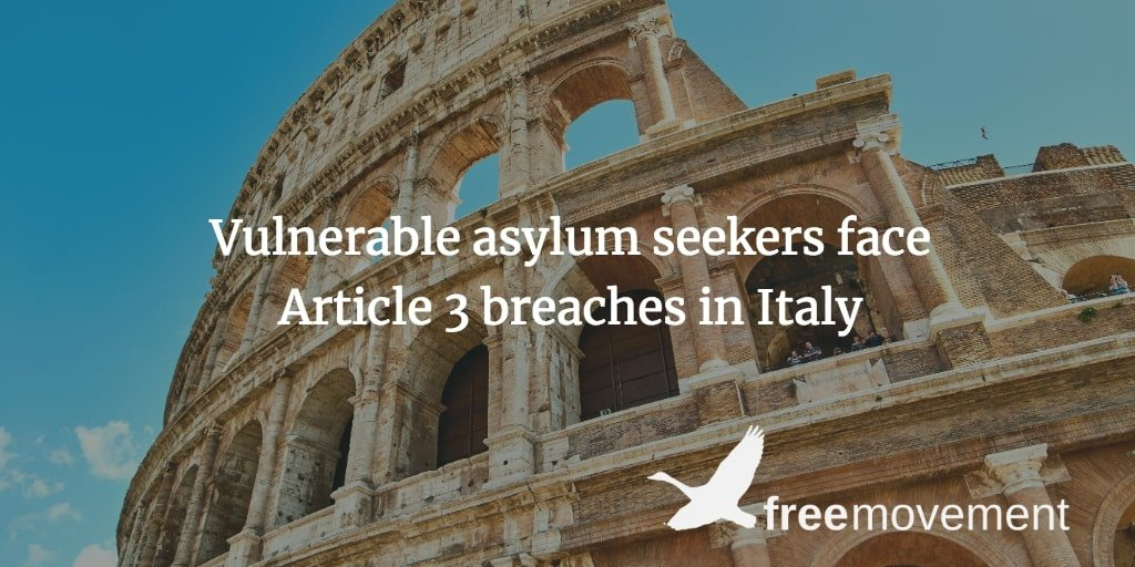 Vulnerable asylum seekers face Article 3 breaches in Italy, holds tribunal
