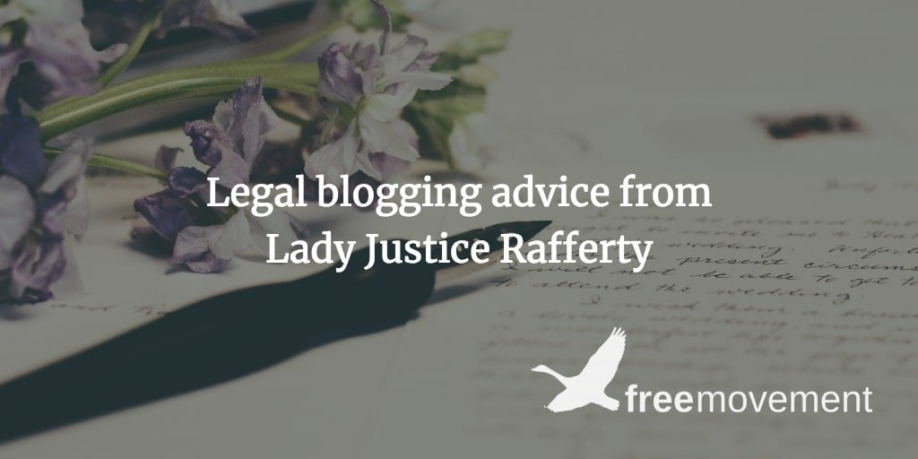 Legal blogging advice from Lady Justice Rafferty