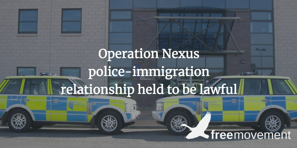Operation Nexus police-immigration relationship held to be lawful
