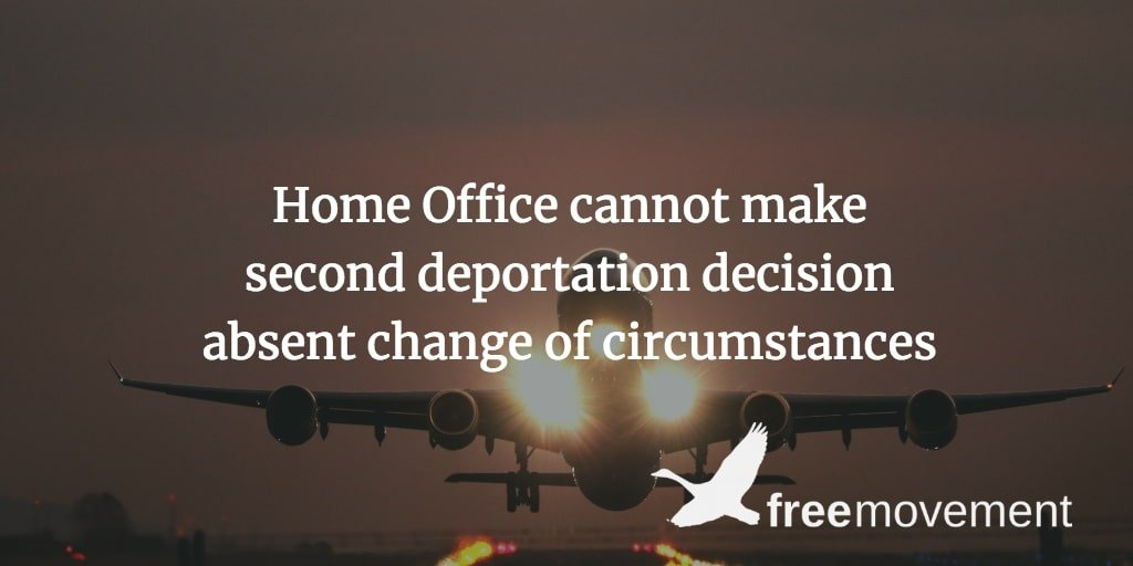 Home Office cannot make second deportation decision absent change of circumstances