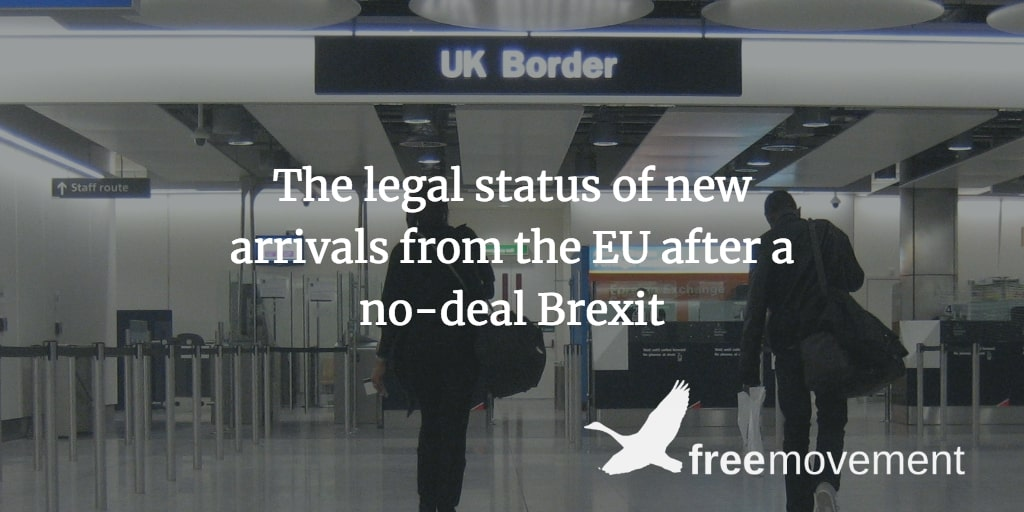 The legal status of new arrivals from the EU after a no-deal Brexit