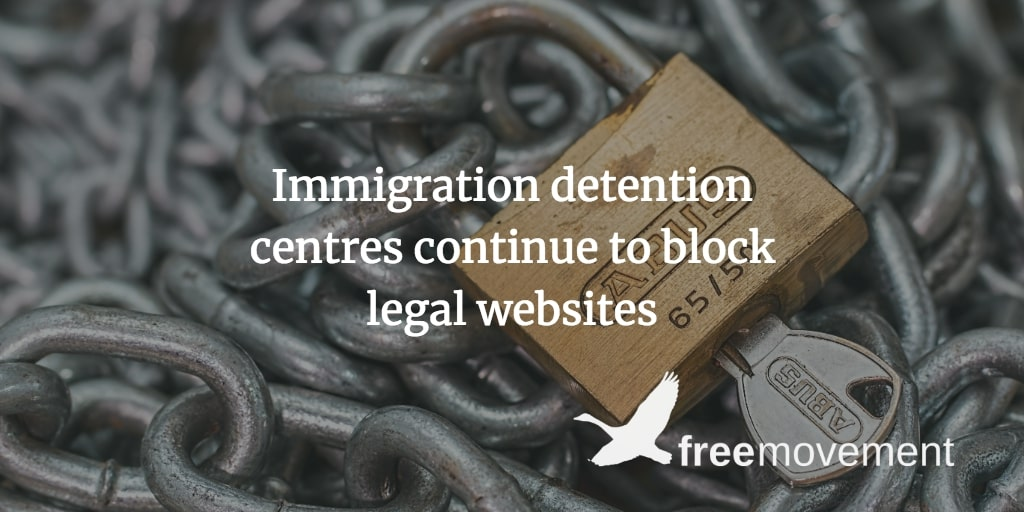Immigration detention centres continue to block legal websites