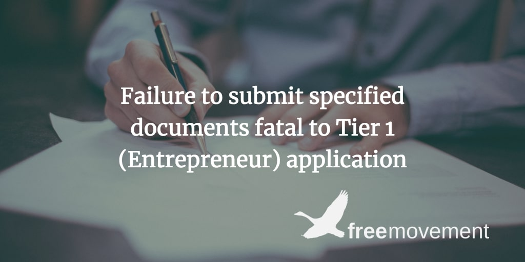 Failure to submit specified documents fatal to Tier 1 (Entrepreneur) application