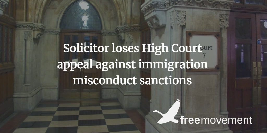 Solicitor loses High Court appeal against immigration misconduct sanctions