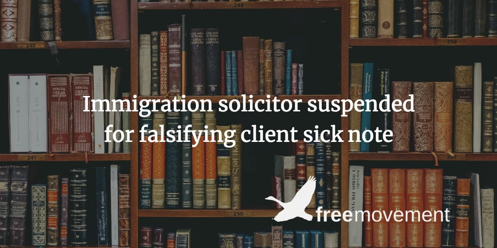 Immigration solicitor suspended for falsifying client sick note