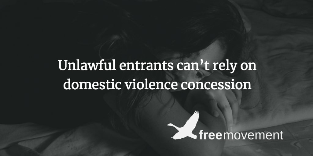 Unlawful entrants can't rely on domestic violence concession