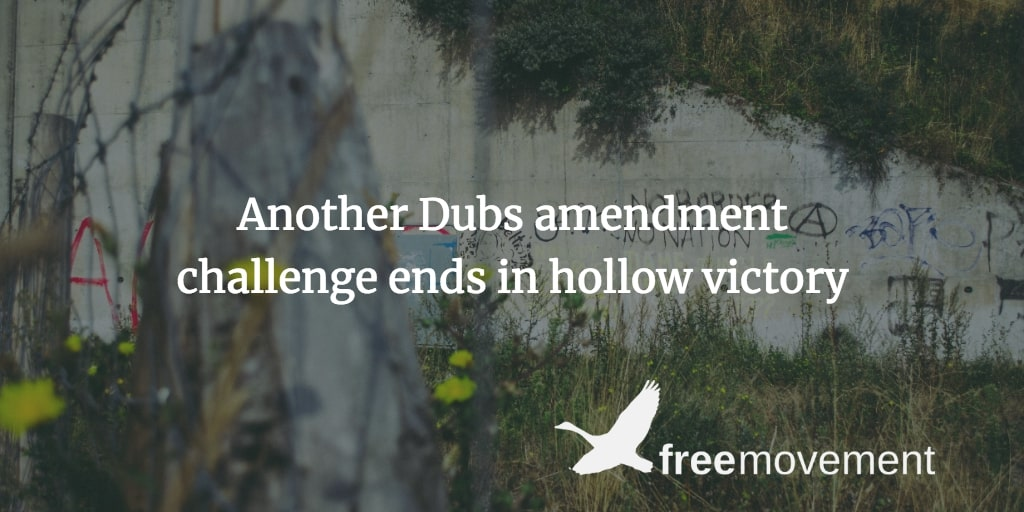 Another Dubs amendment challenge ends in hollow victory
