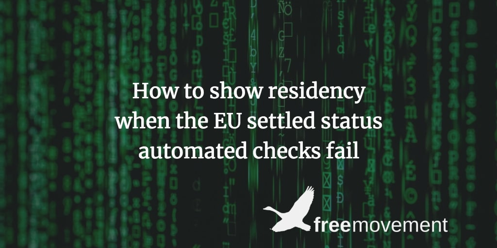 How to show residency when the EU settled status automated checks don't work