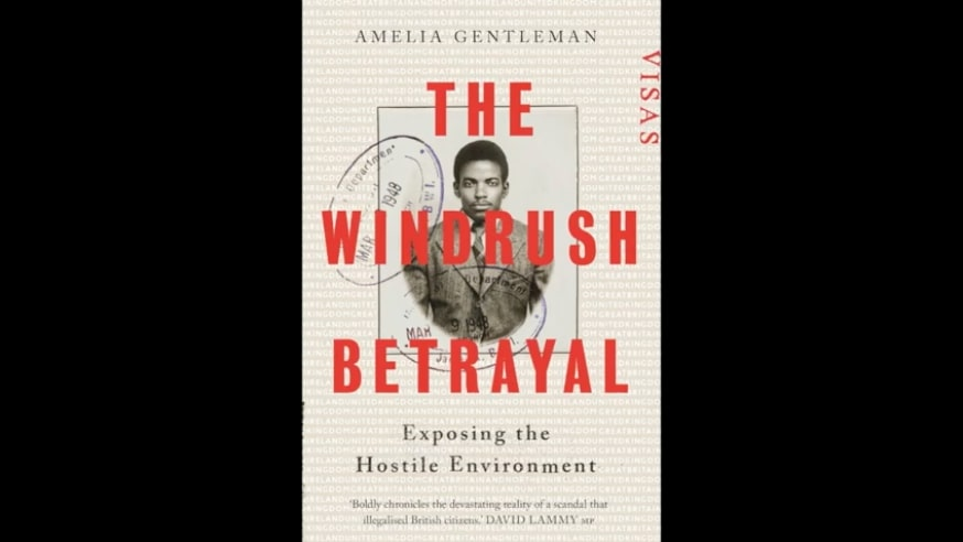 Book review: The Windrush Betrayal by Amelia Gentleman